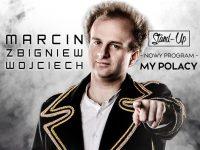 Plakat Marcin Zbigniew Wojciech wystąpi w Pszowie 22 lutego o godzinie 18:00